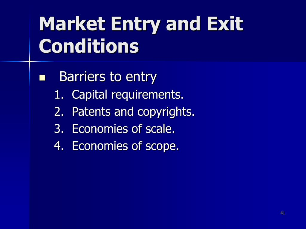Market Entry and Exit Conditions