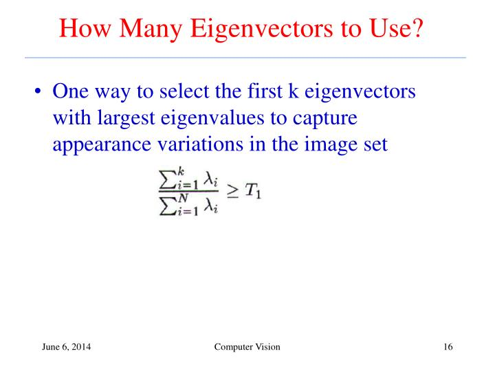 How Many Eigenvectors to Use?
