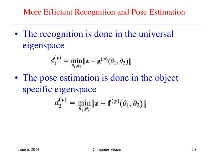 More Efficient Recognition and Pose Estimation