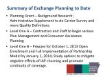 summary of exchange planning to date