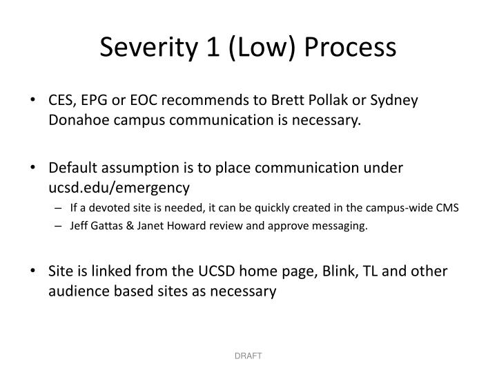 Severity 1 (Low) Process