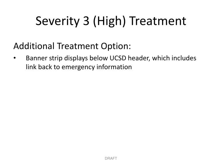 Severity 3 (High) Treatment