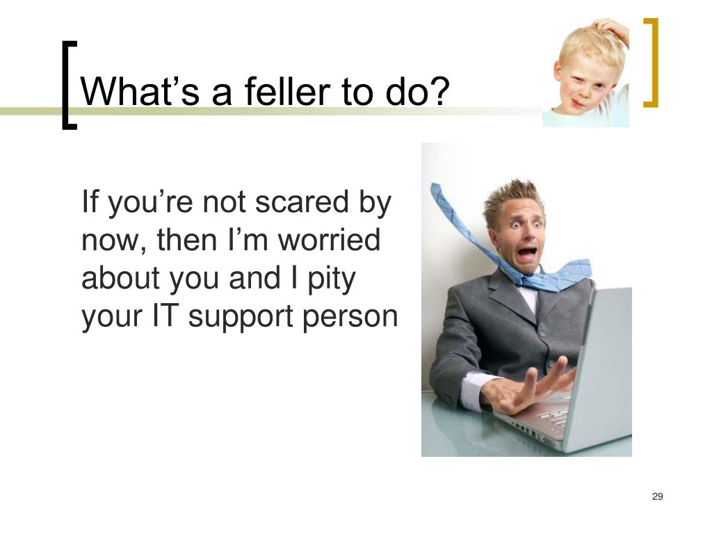 What's a feller to do?