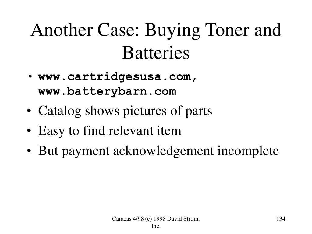 Another Case: Buying Toner and Batteries