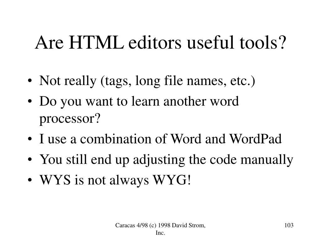 Are HTML editors useful tools?