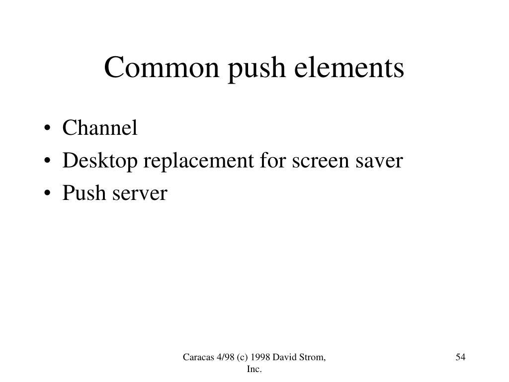 Common push elements