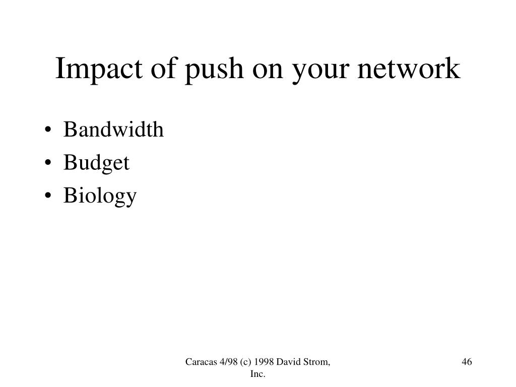 Impact of push on your network