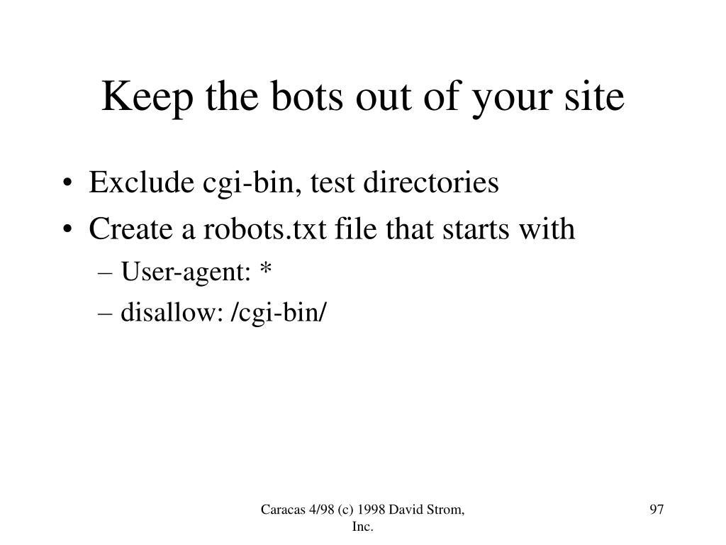 Keep the bots out of your site