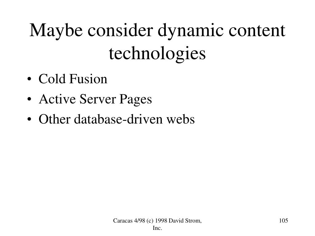 Maybe consider dynamic content technologies