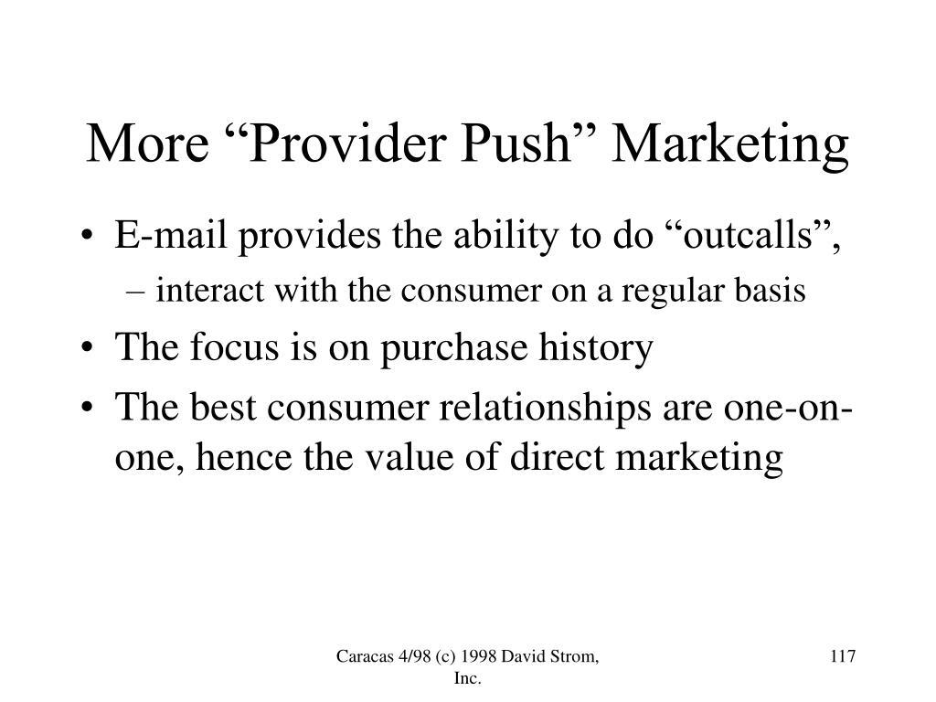"More ""Provider Push"" Marketing"