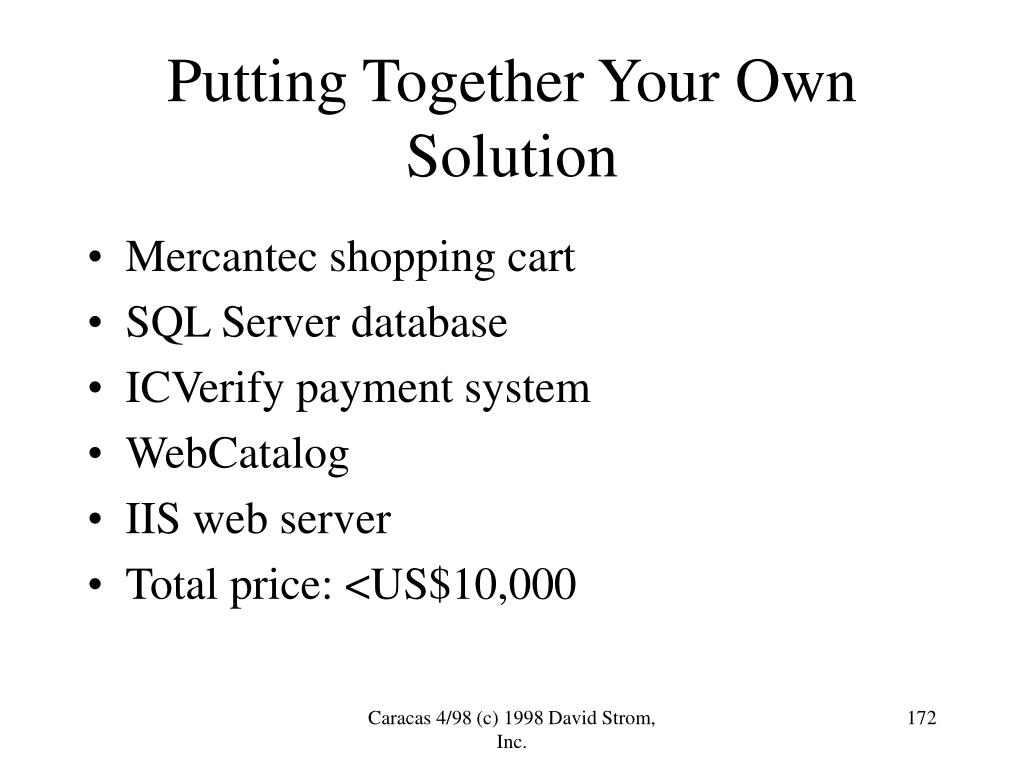 Putting Together Your Own Solution