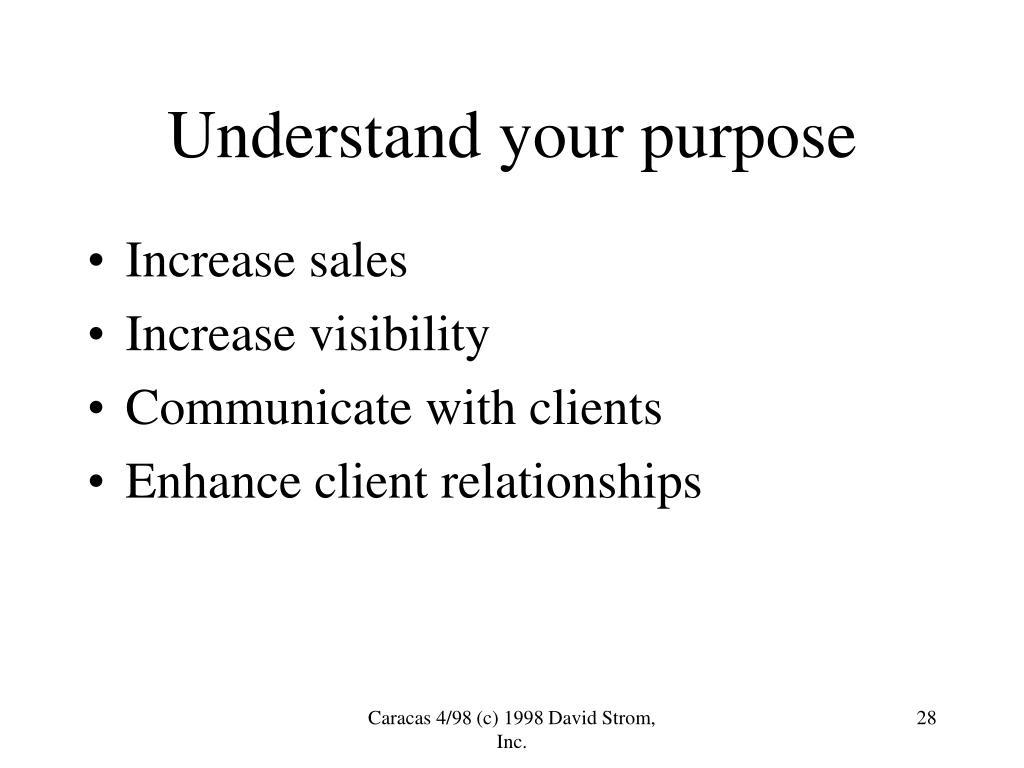 Understand your purpose