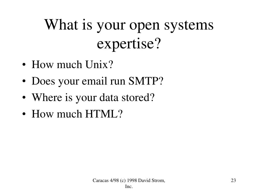 What is your open systems expertise?