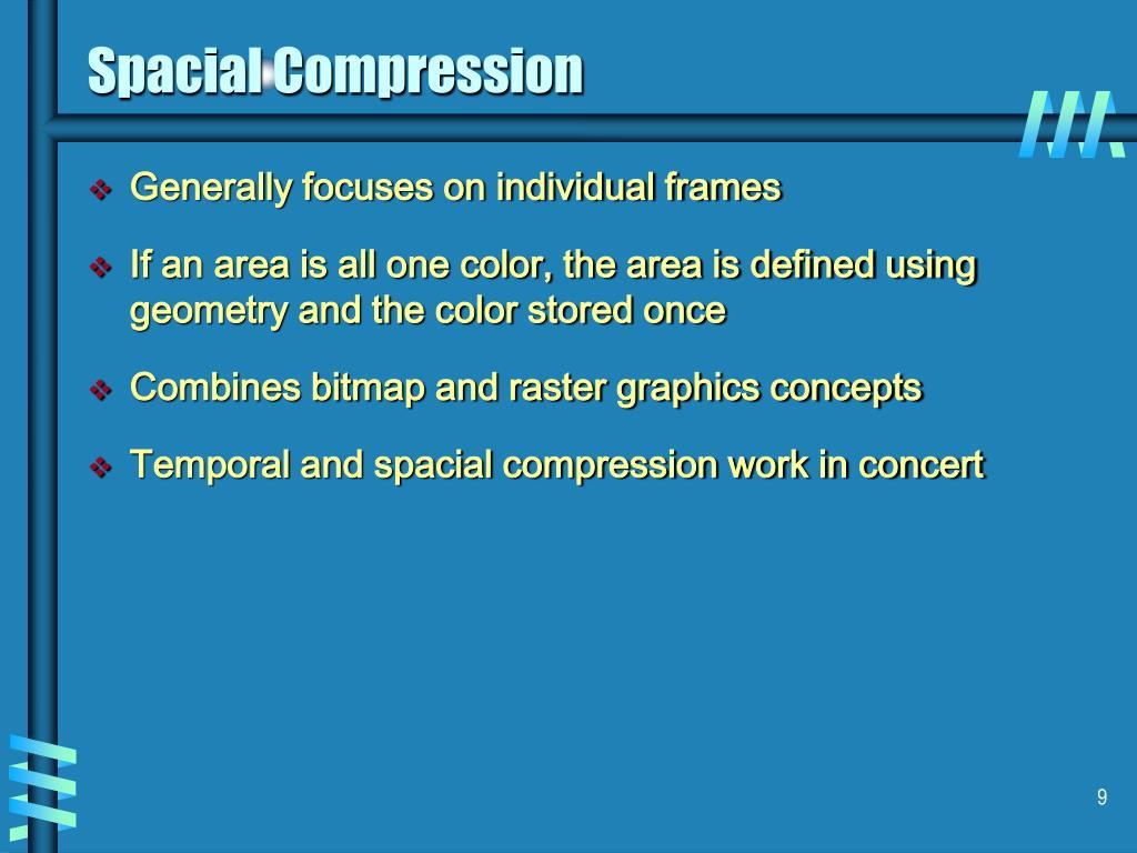 Spacial Compression
