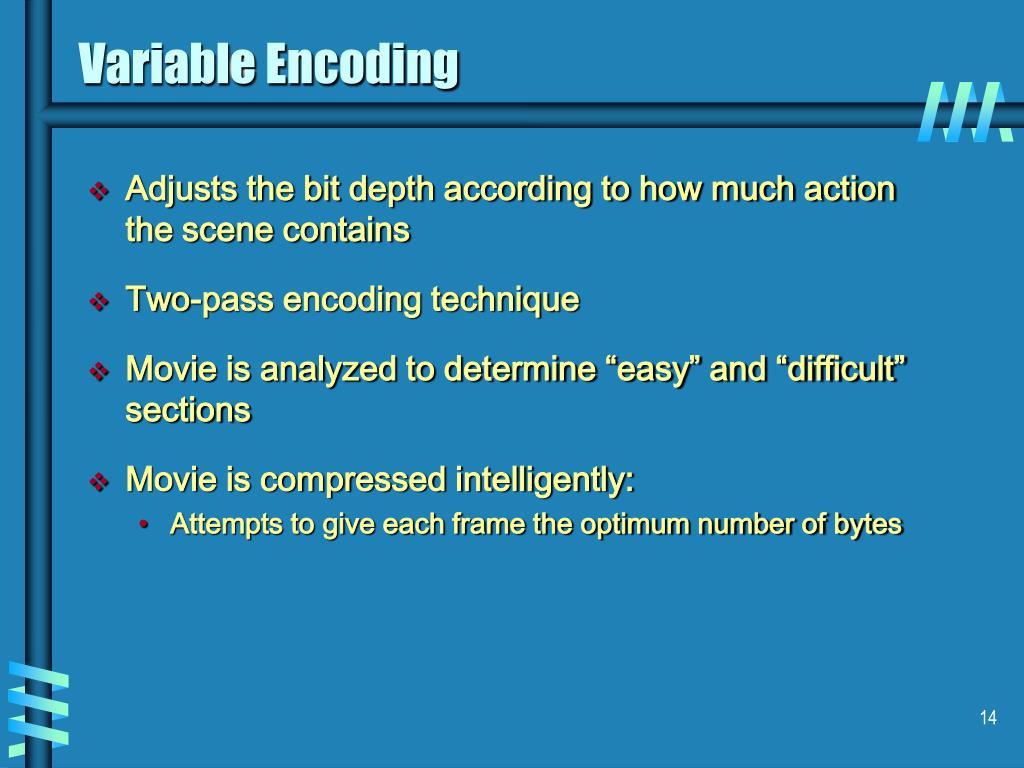 Variable Encoding