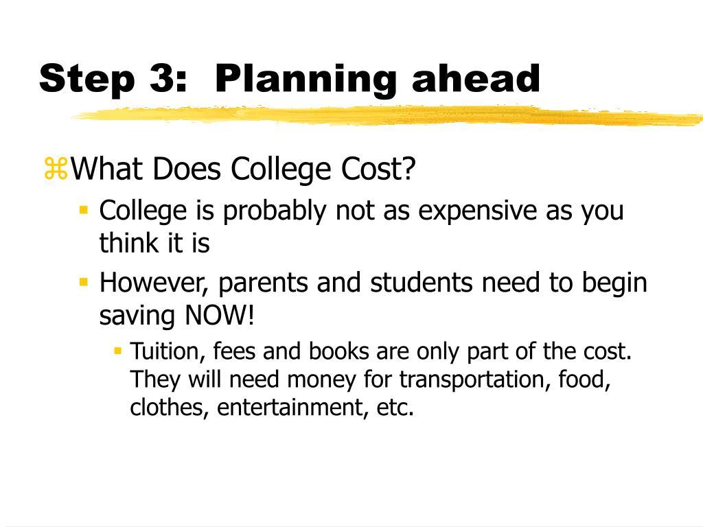 Step 3:  Planning ahead