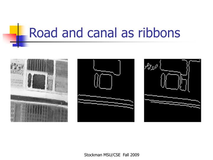 Road and canal as ribbons