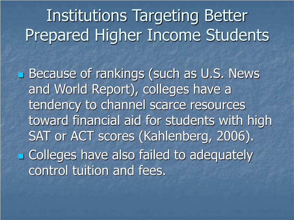 Institutions Targeting Better Prepared Higher Income Students
