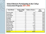 school districts participating in the college connection program 2007 200821
