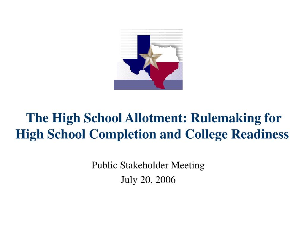 the high school allotment rulemaking for high school completion and college readiness l.