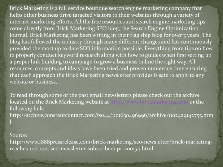 Brick Marketing is a full service boutique search engine marketing company that helps other business...