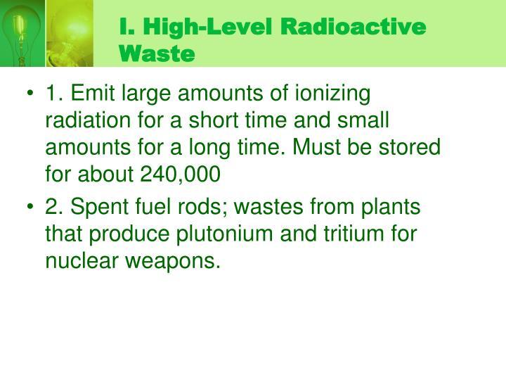 I. High-Level Radioactive Waste