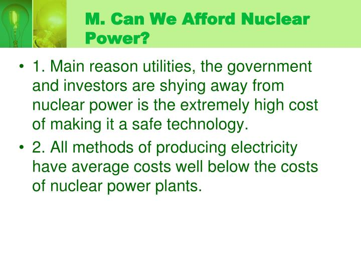 M. Can We Afford Nuclear Power?