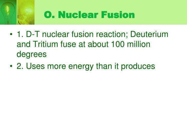 O. Nuclear Fusion
