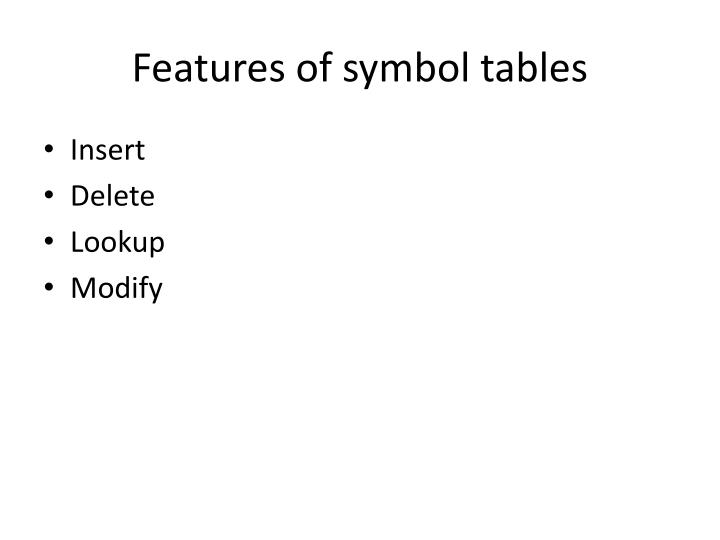 Ppt symbol table powerpoint presentation id1156853 features of symbol tables urtaz Image collections