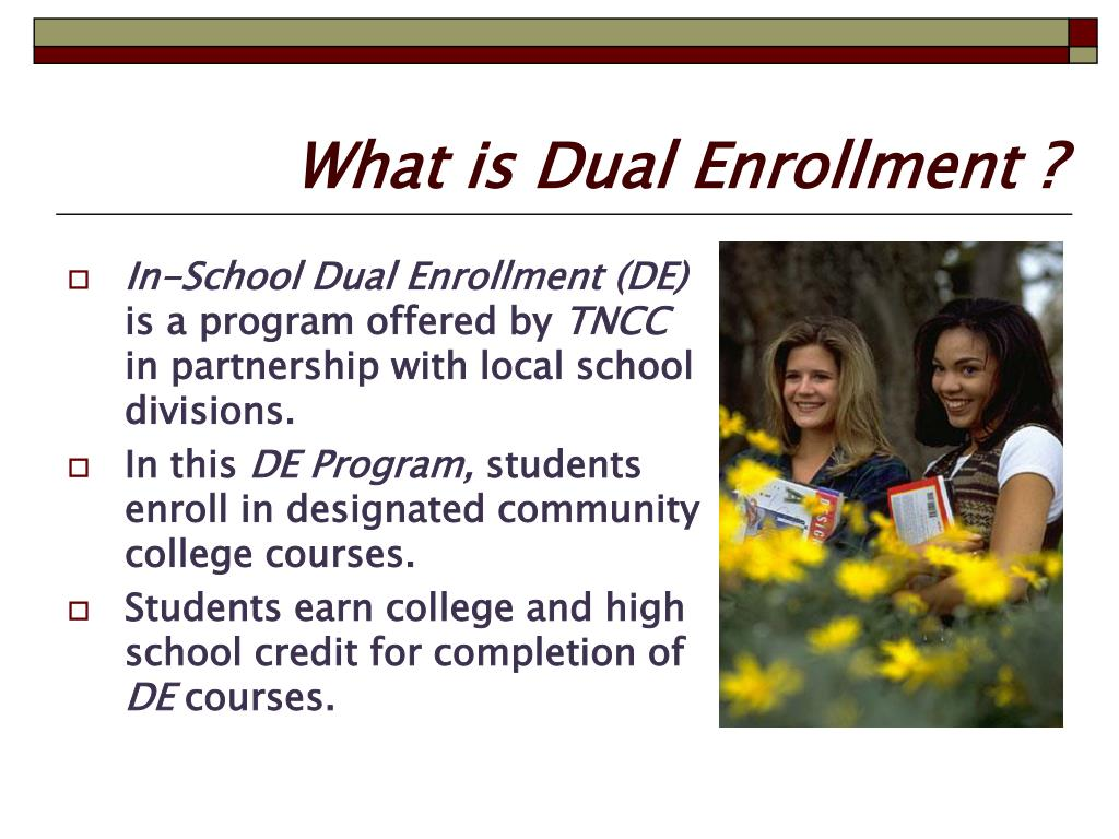 What is Dual Enrollment ?