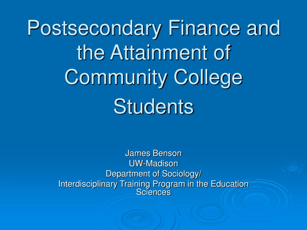 postsecondary finance and the attainment of community college students l.