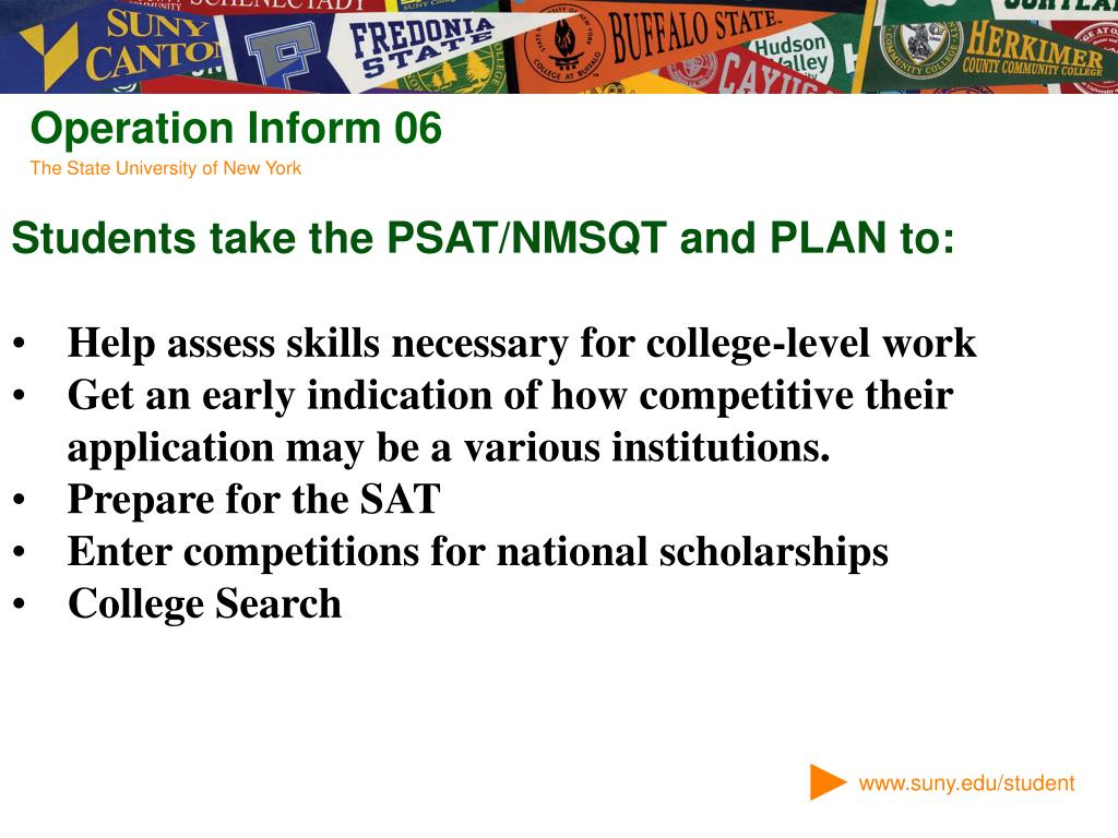 Students take the PSAT/NMSQT and PLAN to: