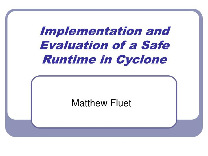 implementation and evaluation of a safe runtime in cyclone n.