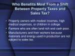 who benefits most from a shift between property taxes and sales tax