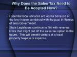 why does the sales tax need to be adopted now