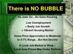 there is no bubble