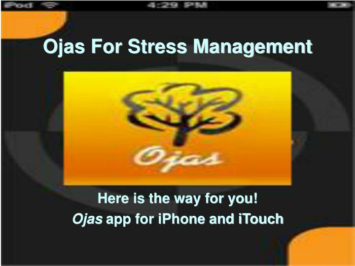 Here is the way for you ojas app for iphone and itouch