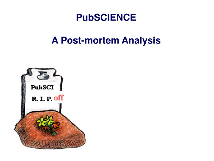 pubscience a post mortem analysis n.