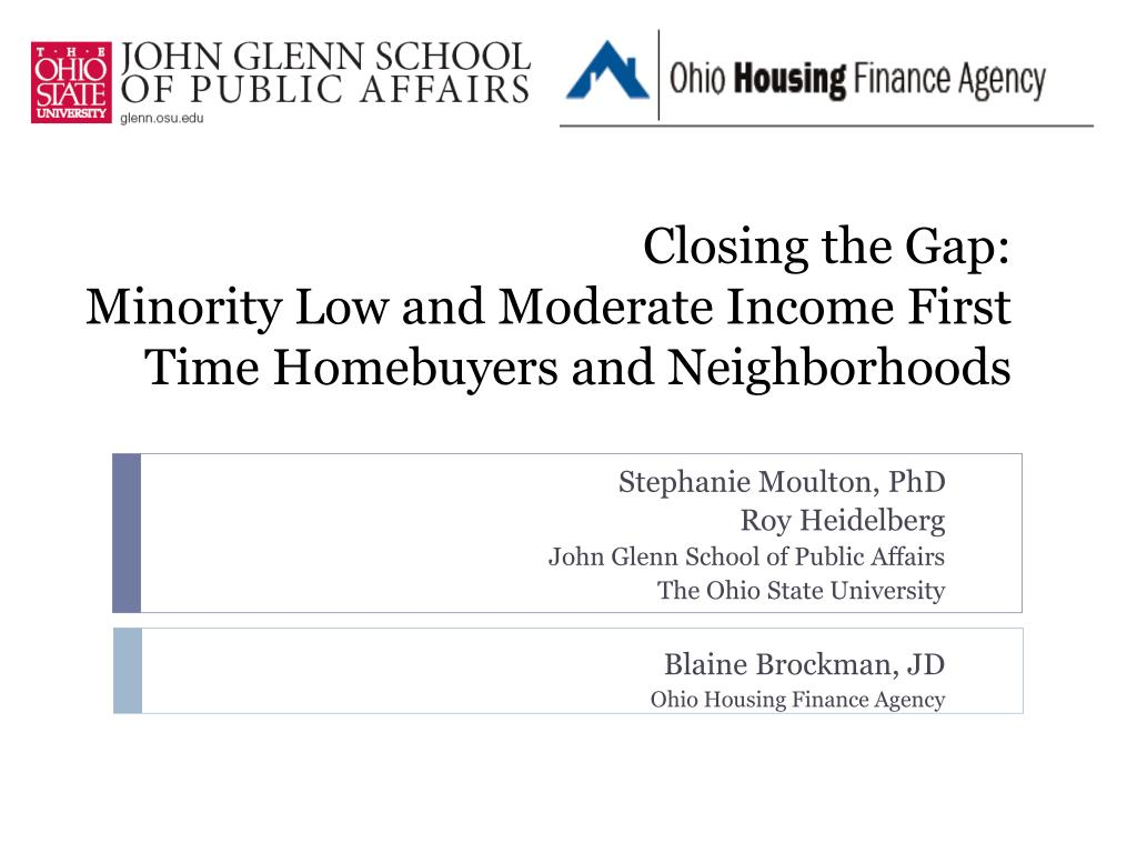 closing the gap minority low and moderate income first time homebuyers and neighborhoods l.