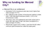 why no funding for merced city