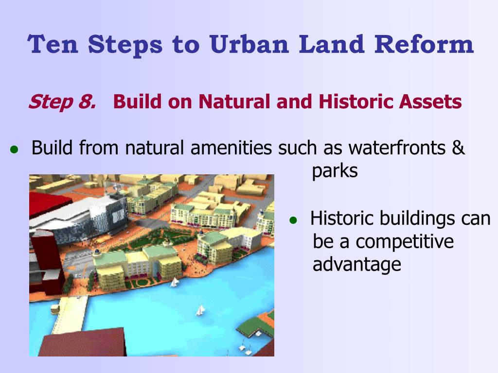 Build from natural amenities such as waterfronts &