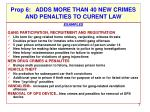 prop 6 adds more than 40 new crimes and penalties to curent law