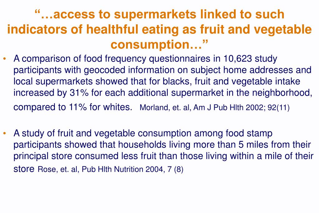 """""""…access to supermarkets linked to such indicators of healthful eating as fruit and vegetable consumption…"""""""