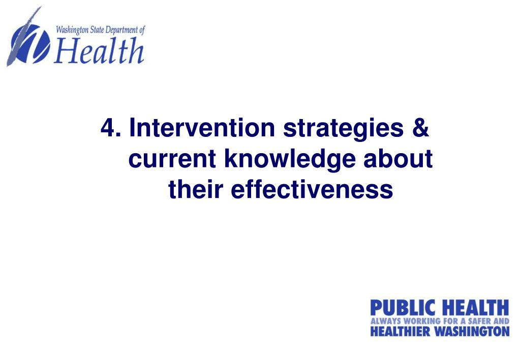 4. Intervention strategies & current knowledge about their effectiveness