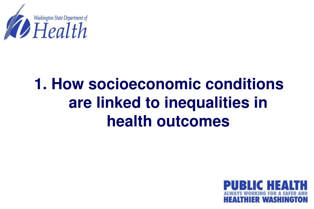 1. How socioeconomic conditions are linked to inequalities in health outcomes