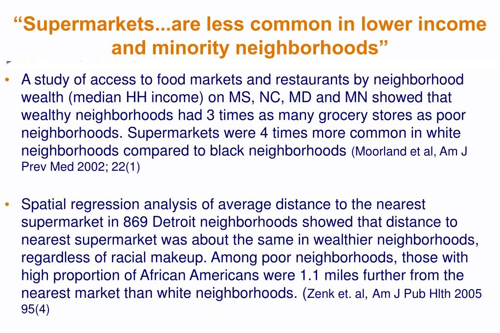 """""""Supermarkets...are less common in lower income and minority neighborhoods"""""""
