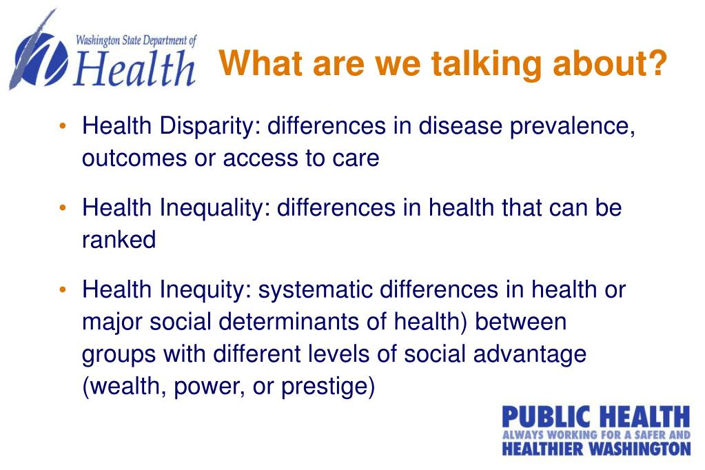 Health Disparity: differences in disease prevalence, outcomes or access to care
