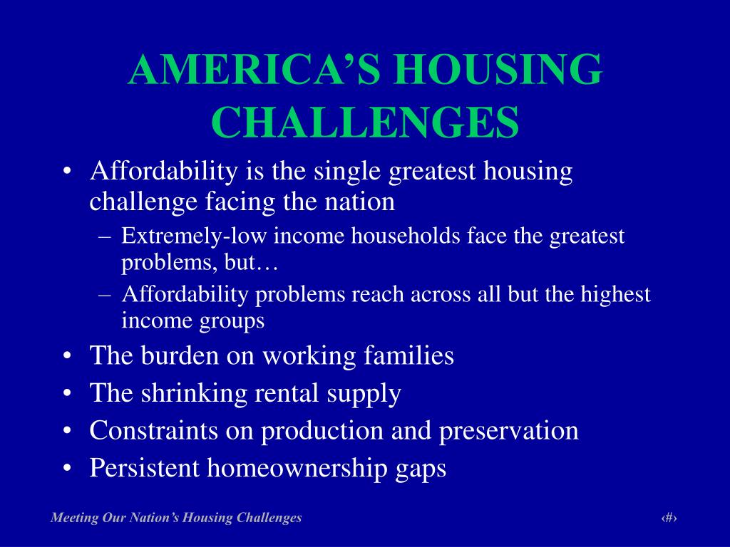 AMERICA'S HOUSING CHALLENGES