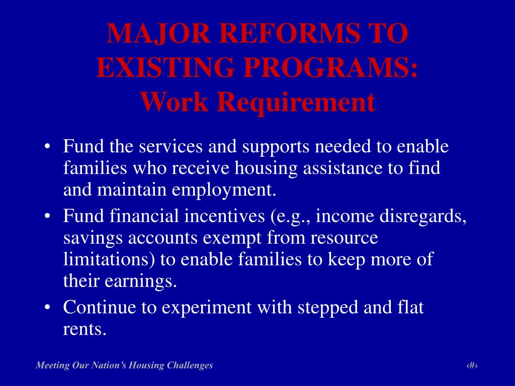 MAJOR REFORMS TO EXISTING PROGRAMS: