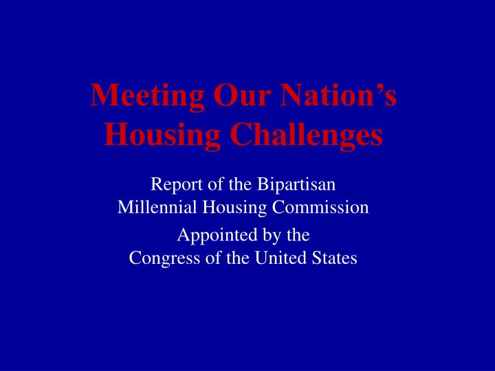 Meeting our nation s housing challenges